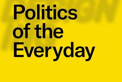 Politics of the Everyday | 2019